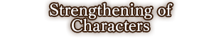 Strengthening of Characters